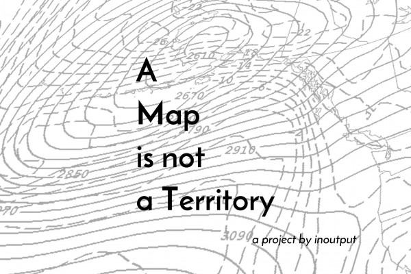 A Map is not a Territory, by inoutput ASBL